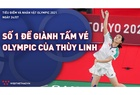 Nguyễn Thùy Linh: Hành trình trở thành số 1 Việt Nam và tấm vé tới Olympic