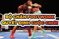 Hoa mỹ như footwork của Boxing, MMA còn Kickboxing lại đơn điệu