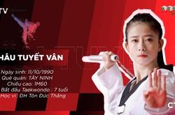 [CHÂN DUNG VĐV] Châu Tuyết Vân - Hoa khôi làng Taekwondo chia sẻ mẫu người yêu lý tưởng