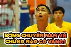 Chuyền hai Đinh Văn Tú trăn trở  ước mơ đưa bóng chuyền VN lên đỉnh