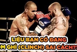 Sai lầm phổ biến của võ sĩ Muay Thái khi tập ôm ghì (clinch)