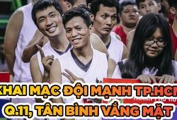 Khai mạc giải Bóng rổ Vô địch TP HCM: Quận 11, Tân Bình vắng mặt