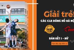 TRỰC TIẾP BK nữ Giải trẻ các CLB bóng rổ Hà Nội: Fudo vs CDunk (24/11, 19h30)