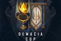 Lịch thi đấu Demacia Cup 2020 LOL