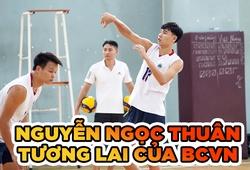 Nguyễn Ngọc Thuân - Chủ công tương lai của bóng chuyền Việt Nam
