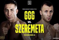 Lịch thi đấu Quyền Anh mới nhất 2020: Gennady Golovkin vs Kamil Szeremeta
