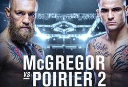 Lịch thi đấu UFC 257: Conor McGregor vs Dustin Poirier 2