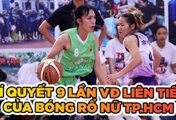Đâu là bí quyết cho 9 lần vô địch liên tiếp của Bóng rổ Nữ TP.HCM