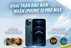 Tốc Chiến mở khóa toàn bộ Tướng, tặng iPhone 12 Pro Max nhân dịp năm mới