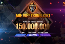 Lịch thi đấu, trực tiếp AOE Việt Trung 2021 hôm nay mới nhất