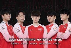 Trực tiếp LCK Mùa Xuân 2021 hôm nay 15/1: DWG vs T1 - Faker trở lại