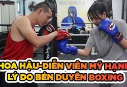 Hoa hậu Mỹ Hạnh và tâm sự về lương duyên với Boxing