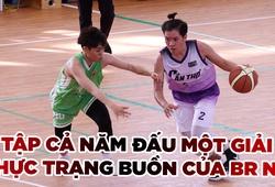 Tập cả năm đấu 1 giải, bóng rổ nữ hệ tuyển thiếu sân chơi trầm trọng
