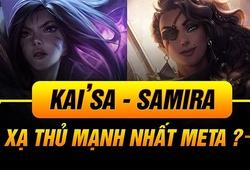 Samira và Kai'sa bị nerf mạnh ở bản cập nhật LMHT 11.4