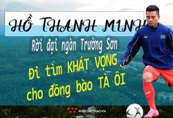 Hồ Thanh Minh: Rời xa đại ngàn Trường Sơn, đi tìm khát vọng cho đồng bào Tà Ôi