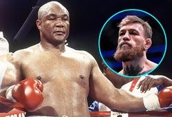 """Khuyên """"bỏ MMA theo Boxing"""", huyền thoại George Foreman tin Conor có thể đánh bại Manny Pacquiao"""