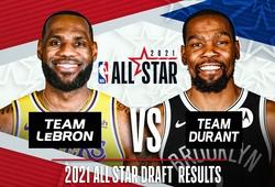 Kết quả NBA All-Star Draft 2021: LeBron lập siêu đội hình với Curry và Giannis, Kyrie và Kawhi dẫn đầu team Durant
