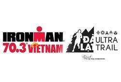 """VĐV đăng ký cả VNG IRONMAN 70.3 Việt Nam và Dalat Ultra Trail được """"bù đắp"""""""