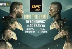 Trực tiếp UFC 259: Blachowciz vs. Adesanya - 5h15 sáng ngày 7/3