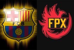 LMHT: Barcelona sẽ sở hữu đội hình FPX ở LPL?