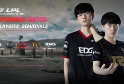 Trực tiếp Playoffs LPL Mùa Xuân 2021 hôm nay 13/4: EDG vs RNG