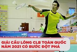 Giải Cầu lông CLB Toàn quốc năm 2021 có bước đột phá || Cầu lông