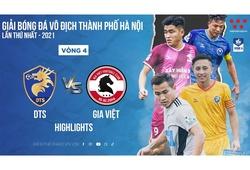 Highlights || DTS vs Gia Việt || Vòng 4 Hanoi Serie A - 2021 (Bóng đá)
