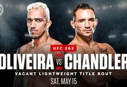 Lịch thi đấu UFC 262: Charles Oliveira vs Michael Chandler