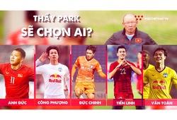 Văn Toàn, Tiến Linh, Công Phượng, Anh Đức và Đức Chinh ai xứng đáng lĩnh xướng hàng công tuyển Việt?