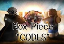 Code Nox Piece mới nhất 2021: Chi tiết cách nhận và nhập code Roblox