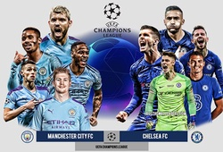 Thống kê tạo lợi thế cho Man City hay Chelsea ở Champions League?