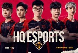 HQ Esports ghi dấu ấn lớn tại chung kết Free Fire World Series 2021 Singapore