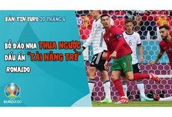 """NHỊP ĐẬP EURO 2021   Bản tin ngày 20/6: Bồ Đào Nha thua ngược, dấu ấn """"tài năng trẻ"""" Ronaldo"""