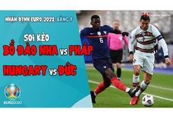 Nhận định EURO 2021| Bảng F: Soi kèo Bồ Đào Nha vs Pháp, Soi kèo Hungary vs Đức