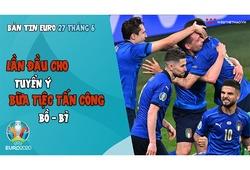 NHỊP ĐẬP EURO 2021 | Bản tin ngày 27/6: Lần đầu cho tuyển Ý, chờ đợi bữa tiệc tấn công Bồ - Bỉ