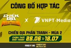 VNPT-Media là nhà tài trợ độc quyền cho giải đấu Free Fire Chiến Địa Phân Tranh mùa 2
