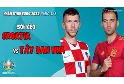 Nhận định EURO 2021| Vòng 1/8: Soi kèo Croatia vs Tây Ban Nha | Bóng đá