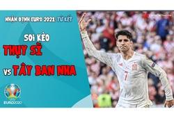 Nhận định EURO 2021 | Vòng tứ kết: Soi kèo Thụy Sĩ vs Tây Ban Nha