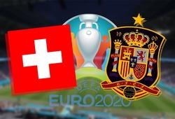 3 điểm nóng sẽ quyết định thắng lợi trận Tây Ban Nha vs Thụy Sĩ