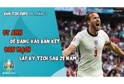 NHỊP ĐẬP EURO 2021 | Bản tin ngày 04/7: ĐT Anh dễ dàng vào bán kết, Đan Mạch lập kỳ tích sau 29 năm