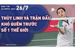 Nhịp đập Olympic 2021 | 26/7: Hotgirl cầu lông Thuỳ Linh đấu trận khó quên với số 1 thế giới