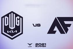 Trực tiếp LCK Mùa Hè 2021 hoom nay 29/7: AF vs DK