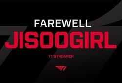 LMHT: T1 chấm dứt hợp đồng với nữ streamer JisgooGirl