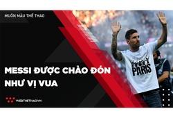 Messi được chào đón như vị vua khi PSG mở màn mùa giải mới