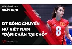 """Nhịp đập Thể thao 23/08: ĐT Bóng chuyền nữ Việt Nam """"dậm chân tại chỗ"""" vì COVID-19"""