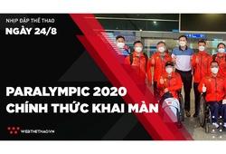 Nhịp đập Thể thao 24/08: Paralympic Tokyo 2020 chính thức khai màn
