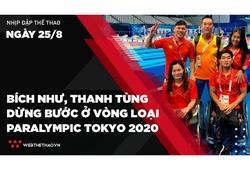 Nhịp đập Thể thao 25/08: Bích Như và Thanh Tùng dừng bước ở vòng loại Paralympic Tokyo 2020