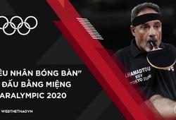 """""""Siêu nhân"""" bóng bàn 48 tuổi thi đấu bằng miệng ở Paralympic 2020"""