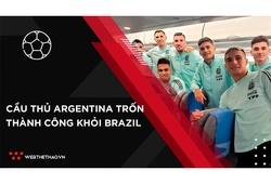 Cầu thủ Argentina chạy trốn khỏi Brazil, LĐBĐ Nam Mỹ đứng về phía Messi
