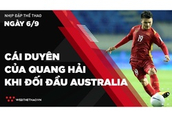 Nhịp đập Thể thao 06/09: Cái duyên của Quang Hải và những cuộc hội ngộ với ĐT Australia